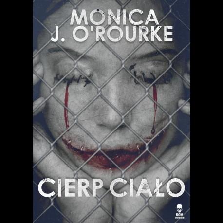 Monica J. O' Rourke Cierp ciało