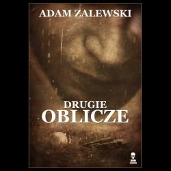 Adam Zalewski Drugie oblicze