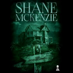 Shane McKenzie Dom nieskończoności
