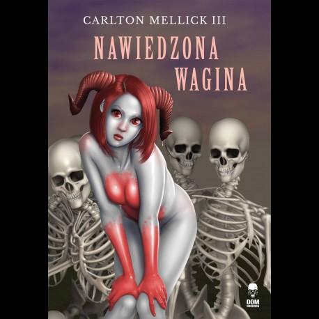 Carlton Mellick III Nawiedzona wagina